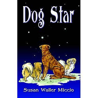 Dog Star door Miccio & Susan Waller