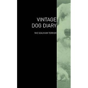 The Vintage Dog Diary  The Sealyham Terrier by Various