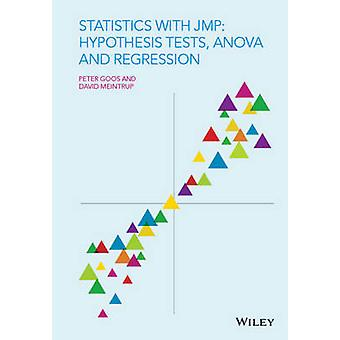 Statistics with JMP Hypothesis Tests ANOVA and Regression by Peter Goos