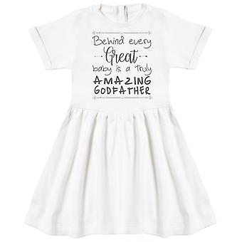 Behind Every Great Baby Is A Truly Amazing GodFather Baby Dress