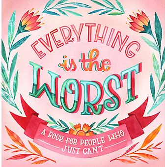 Everything Is The Worst by Lucy Cooke