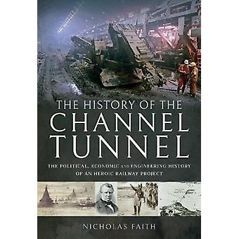 History of The Channel Tunnel by Nicholas Faith
