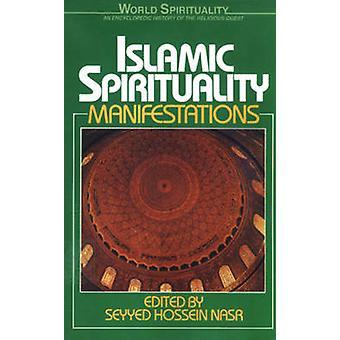 Islamic Spirituality - Manifestations - Vol 2 by Seyyed Hossein Nasr -