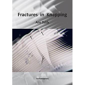 Fractures in Knapping by Are Tsirk - 9781784910228 Book