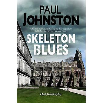 Skeleton Blues A dystopian thriller set in Edinburgh by Johnston & Paul