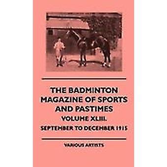Het Badminton Magazine Sport en Tijdverdrijf Deel XLIII.  september tot december 1915 door verschillende