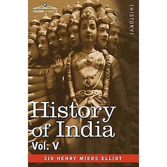 Indiens historia i nio volymer av Elliot & Henry Miers & Sir