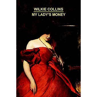Min Ladys penge af Collins & Wilkie