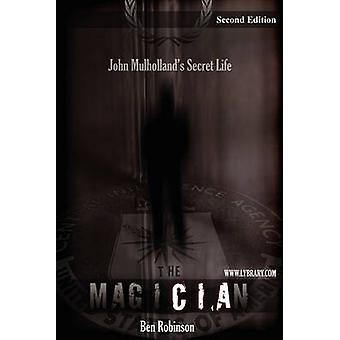 The Magician John Mulhollands Secret Life von Robinson & Ben