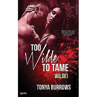 Too Wilde to Tame by Burrows & Tonya