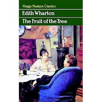 The Fruit of the Tree by Wharton & Edith