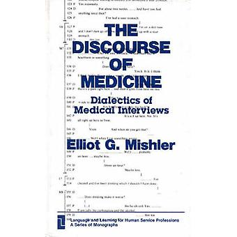 The Discourse of Medicine Dialectics of Medical Interviews by Mishler & Elliot G.