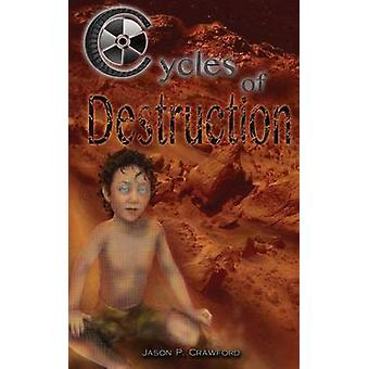 Cycles of Destruction by Crawford & Jason P.