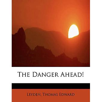The Danger Ahead by Edward & Leyden & Thomas
