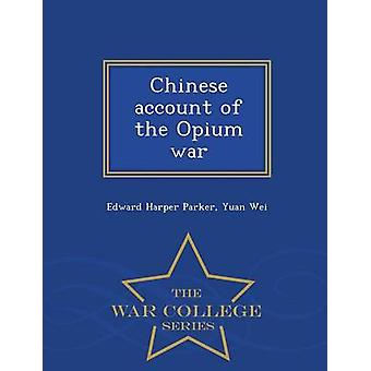 Chinese account of the Opium war   War College Series by Parker & Edward Harper