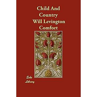 Child and Country by Comfort & Will Levington
