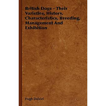 British Dogs  Their Varieties History Characteristics Breeding Management and Exhibition by Dalziel & Hugh