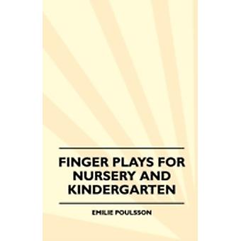 Finger Plays For Nursery And Kindergarten by Poulsson & Emilie