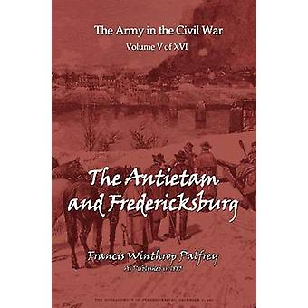 The Antietam and Fredericksburg by Plafrey & Francis & Winthrop