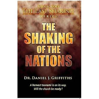 The Shaking of the Nations by Griffiths & Dr. Daniel J.