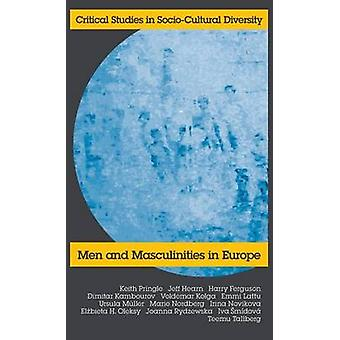 Men and Masculinities in Europe by Pringle & K.