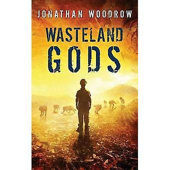 Wasteland Gods by Woodrow & Jonathan