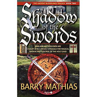 Shadow of the Swords Book 2 of the Ancient Bloodlines Trilogy by Mathias & Barry