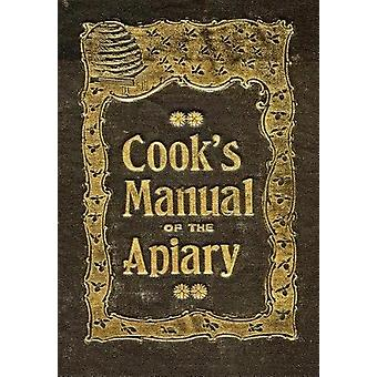 The Beekeepers Guide or Manual of the Apiary by Cook & A J