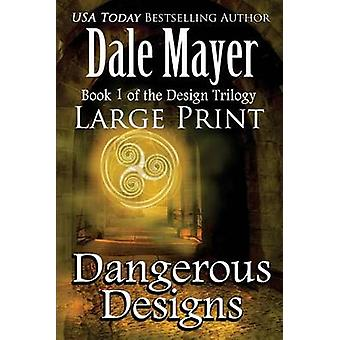 Dangerous Designs Large Print by Mayer & Dale