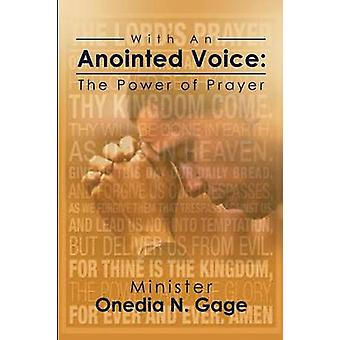 With An Anointed Voice  The Power of Prayer by GAGE & ONEDIA NICOLE