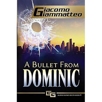 A Bullet From Dominic  A Connie Gianelli Mystery by Giammatteo & Giacomo