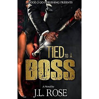 Tied to a Boss by Rose & John L