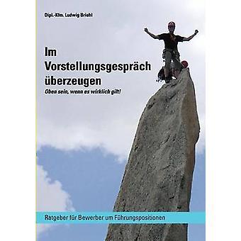 Im Vorstellungsgesprch berzeugen by Briehl & Ludwig