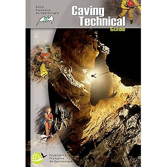 Caving Technical Guide by French School Of Caving - 9782900894262 Book