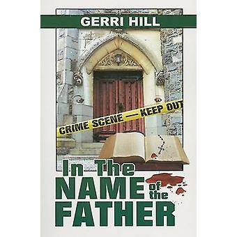 In the Name of the Father by Hill & Gerri
