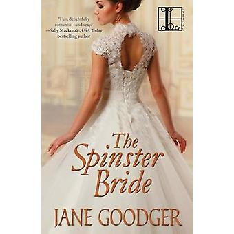 The Spinster Bride by Goodger & Jane