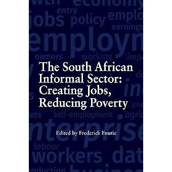 The South African informal sector - Providing jobs - reducing poverty