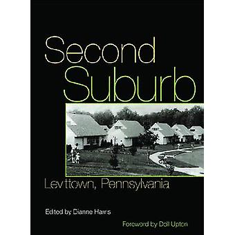 Second Suburb - Levittown - Pennsylvania by Dianne Harris - 9780822943
