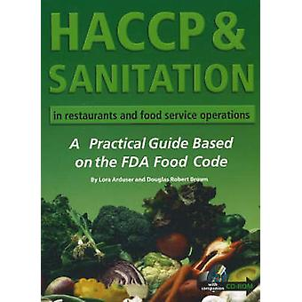HACCP and Sanitation in Restaurants and Food Service Operations - A Pr