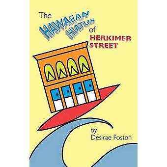 The Hawaiian Hiatus of Herkimer Street by Desirae L Foston - Desirae