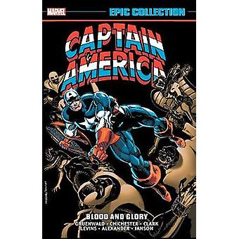 Captain America Epic Collection - Blood And Glory by Mark Gruenwald -