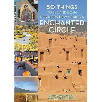 50 Things to See and Do in Northern New Mexico's Enchanted Circle by