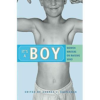 It's a Boy - Women Writers on Raising Sons by Andrea J. Buchanan - 978