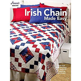 Irish Chain Made Easy - Stitch Four Quilts and Learn Four Methods of C