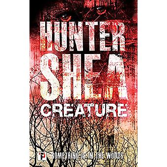 Creature by Hunter Shea - 9781787580237 Book