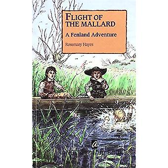 Flight of the Mallard - A Fenland Adventure by Rosemary Hayes - 978187