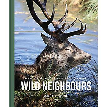 Wild Neighbours - Portraits of London's Magnificent Creatures by Sarah
