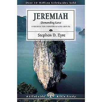 Jeremiah - Demanding Love by Eyre - Stephen D. - 9780830830305 Book