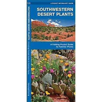 Southwestern Desert Plants - An Introduction to Familiar Species (Pape