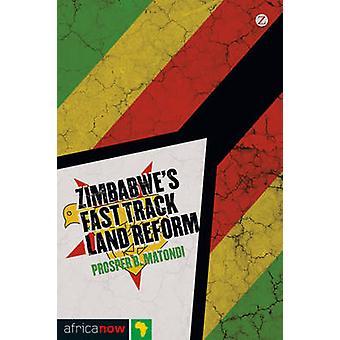 Zimbabwe's Fast-Track Land Reform by Prosper B. Matondi - 97817803214